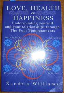 Image for Love, Health & Happiness: Understanding Yourself and Your Relationships Through the Four Temperaments