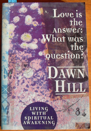 Image for Love is the Answer: What Was the Question? - Living With Spiritual Awakening