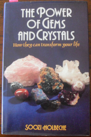 Image for Power of Gems and Crystals, The: How They Can Transform Your Life