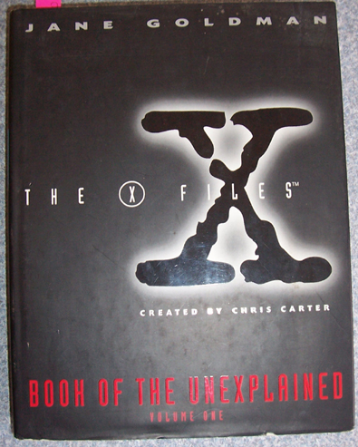 Image for Book of the Unexplained: The X Files (Volume 1)