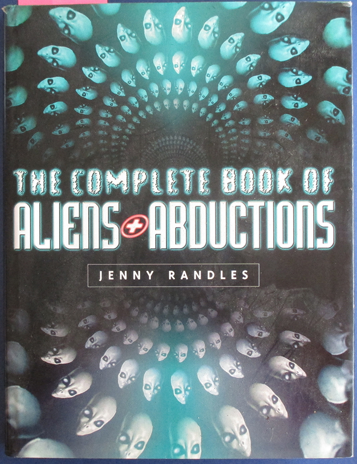 Image for Complete Book of Aliens + Abductions, The