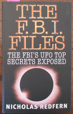 Image for F.B.I. Files, The: The FBI's UFO Top Secrets Exposed