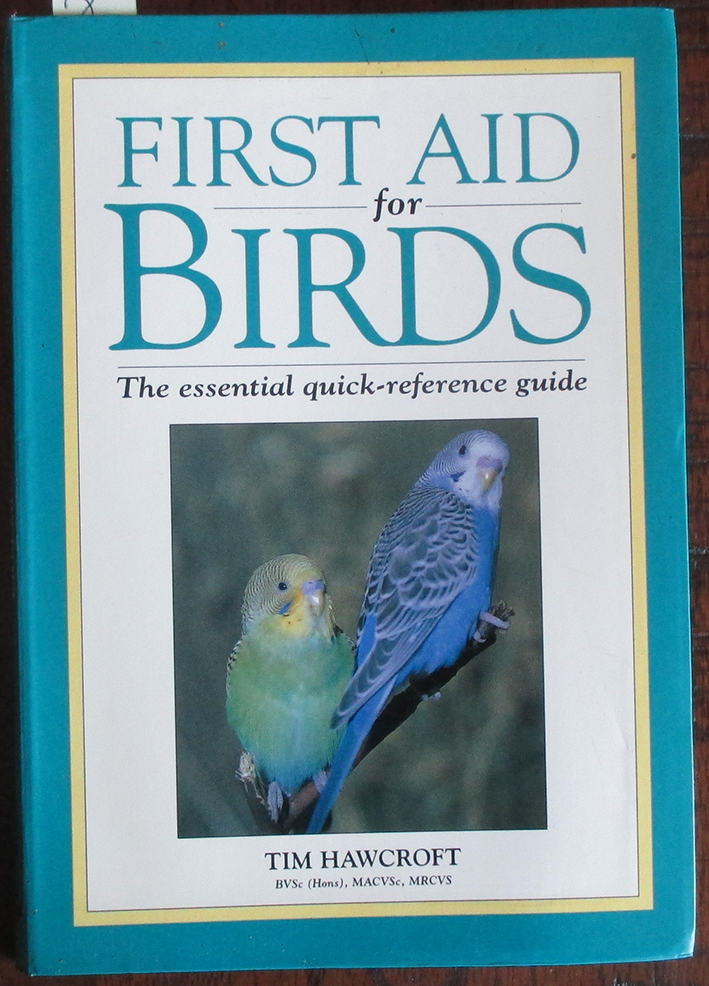 Image for First Aid For Birds: The Essential Quick-Reference Guide