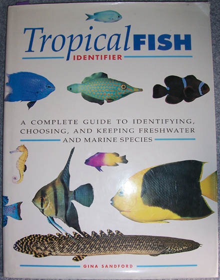 Image for Tropical Fish Identifier: A Complete Guide to Identifying, Choosing, and Keeping Freshwater and Marine Species
