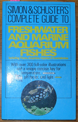 Image for Simon & Schuster's Complete Guide to Freshwater and Marine Aquarium Fishes