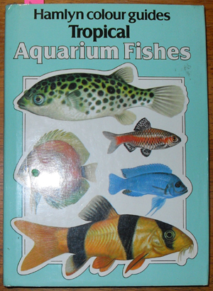 Image for Hamlyn Colour Guides: Tropical Aquarium Fishes