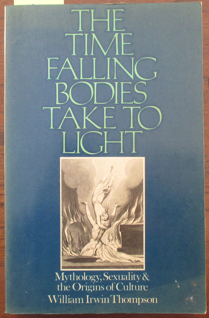 Image for Time Falling Bodies Take to Light, The: Mythology, Sexuality and the Origins of Culture