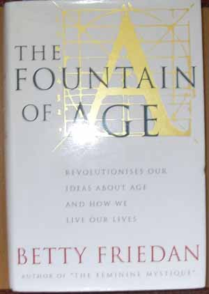 Image for Fountain of Age, The: Revolutionises Our Ideas About Age and How We Live Our Lives