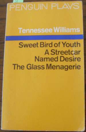 Image for Sweet Bird of Youth; A Streetcar Named Desire; and The Glass Menagerie