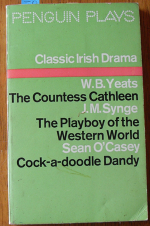 Image for Classic Irish Drama: The Countess Cathleen; The Playboy of the Western World; and Cock-a-doodle Dandy
