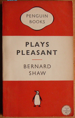 Image for Plays Pleasant: Arms and The Man; Candida; The Man of Destiny; and You Never Can Tell