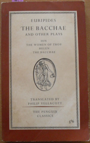 Image for Bacchae and Other Plays, The (Ion; The Women of Troy; Helen; and The Bacchae)