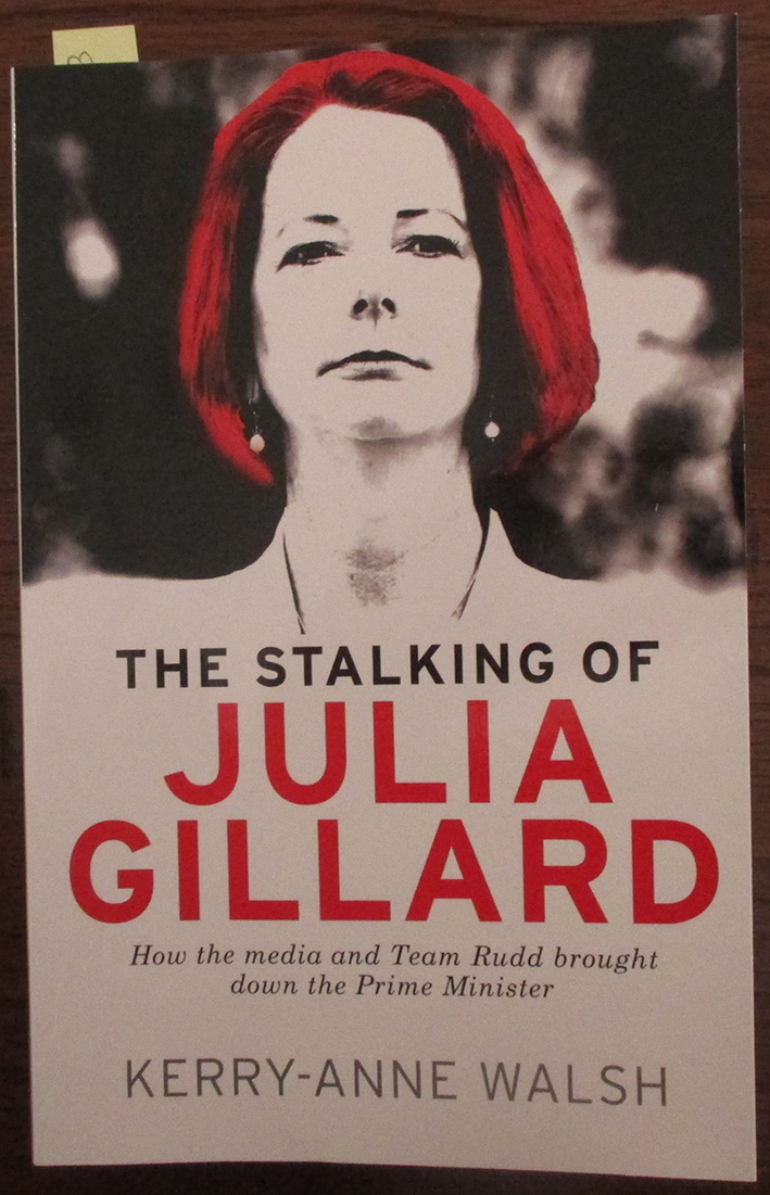 Image for Stalking of Julia Gillard, The: How the Media and Team Rudd Brought Down the Prime Minister