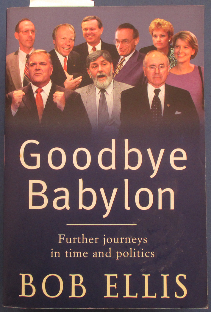 Image for Goodbye Babylon: Further Journeys in Time and Politics