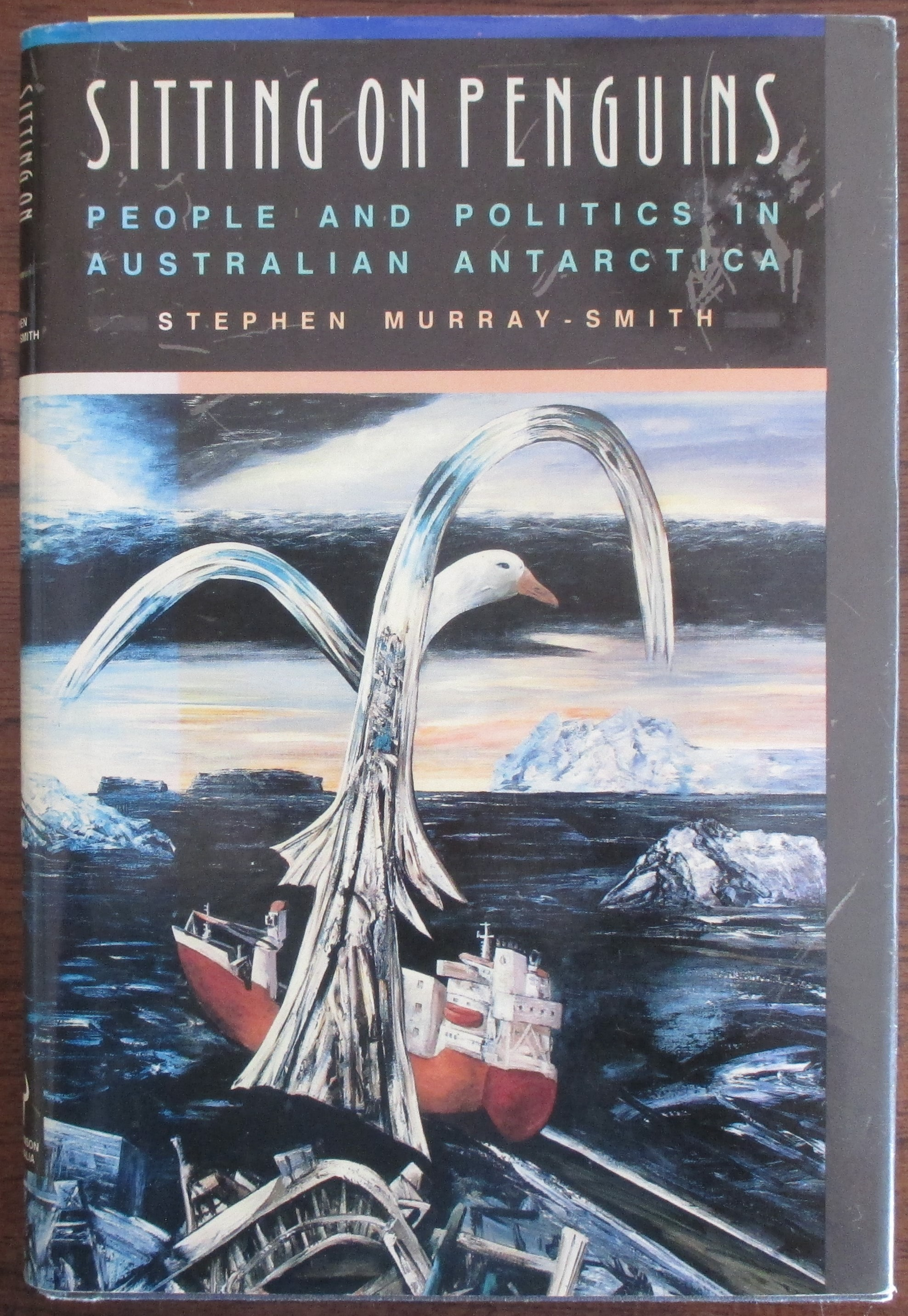 Image for Sitting on Penguins: People and Politics in Australian Antarctica