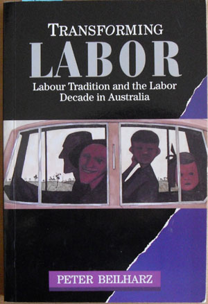 Image for Transforming Labor: Labour Tradition and the Labor Decade in Australia