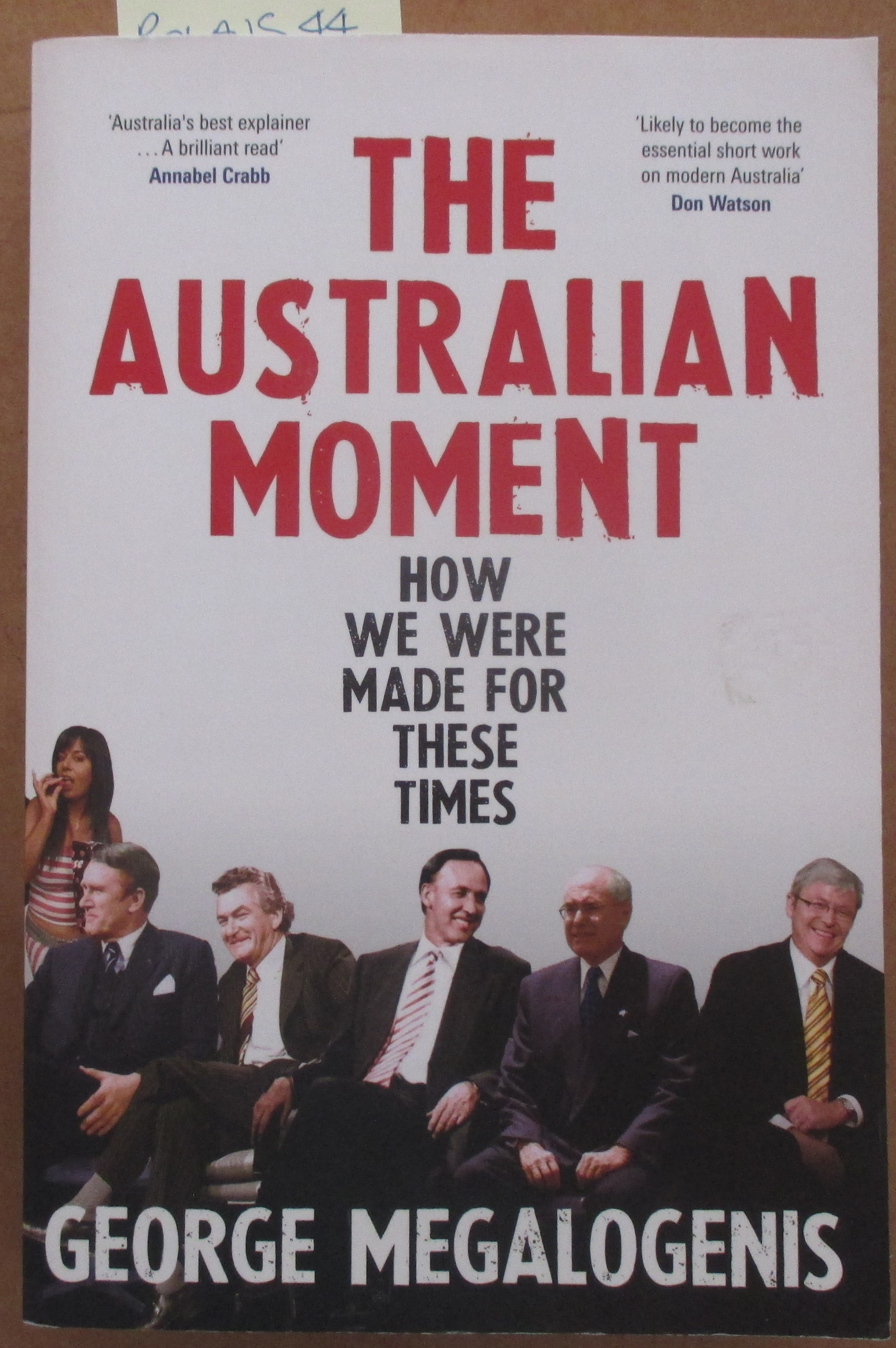 Image for Australian Moment, The: How We Were Made For These Times