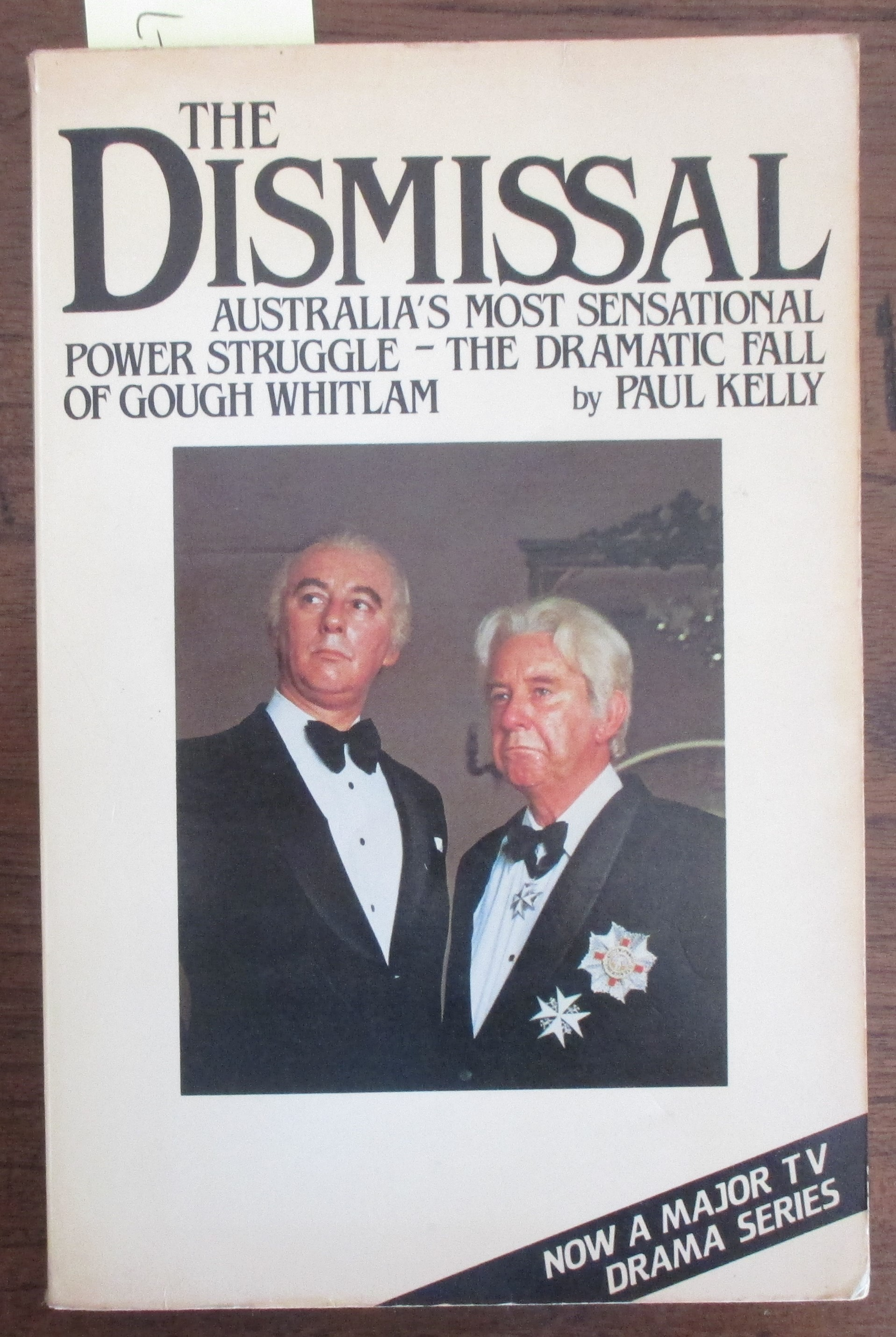 Image for Dismissal, The: Australia's Most Sensational Power Struggle - The Dramatic Fall of Gough Whitlam