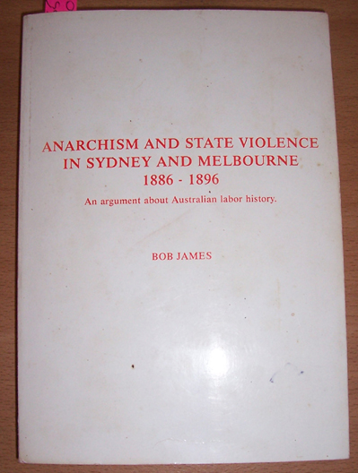 Image for Anarchism and State Violence in Sydney and Melbourne 1886-1896