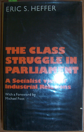 Image for Class Struggle in Parliament, The: A Socialist View of Industrial Relations