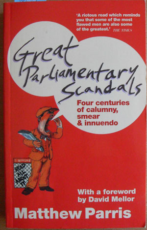 Image for Great Parliamentary Scandals: Four Centuries of Calumny, Smear & Innuendo