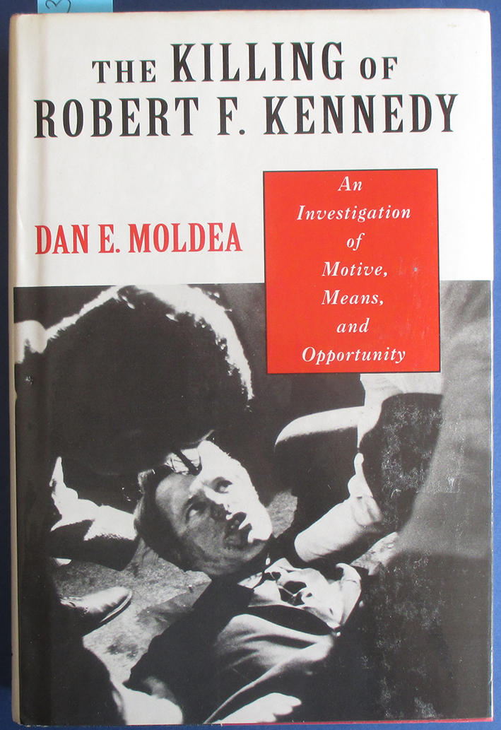 Image for Killing of Robert F. Kennedy, The: An Investigation of Motive, Means, and Opportunity