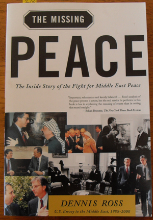 Image for Missing Peace, The: The Inside Story of the Fight for Middle East Peace