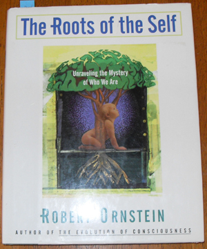 Image for Roots of the Self, The: Unraveling the Mystery of Who We are