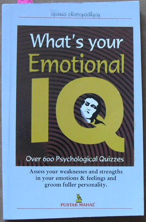Image for What's Your Emotional IQ: Over 600 Psychological Quizzes - Assess Your Weaknesses and Strengths in Your Emotions and Feelings and Groom Fuller Personality