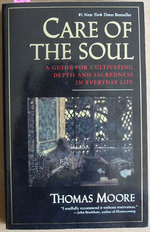 Image for Care of the Soul: A Guide for Cultivating Depth and Sacredness in Everyday LIfe