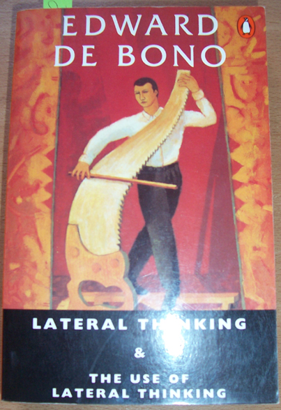 Image for Lateral Thinking: A Textbook of Creativity; and The Use of Lateral Thinking (Omnibus Edition)