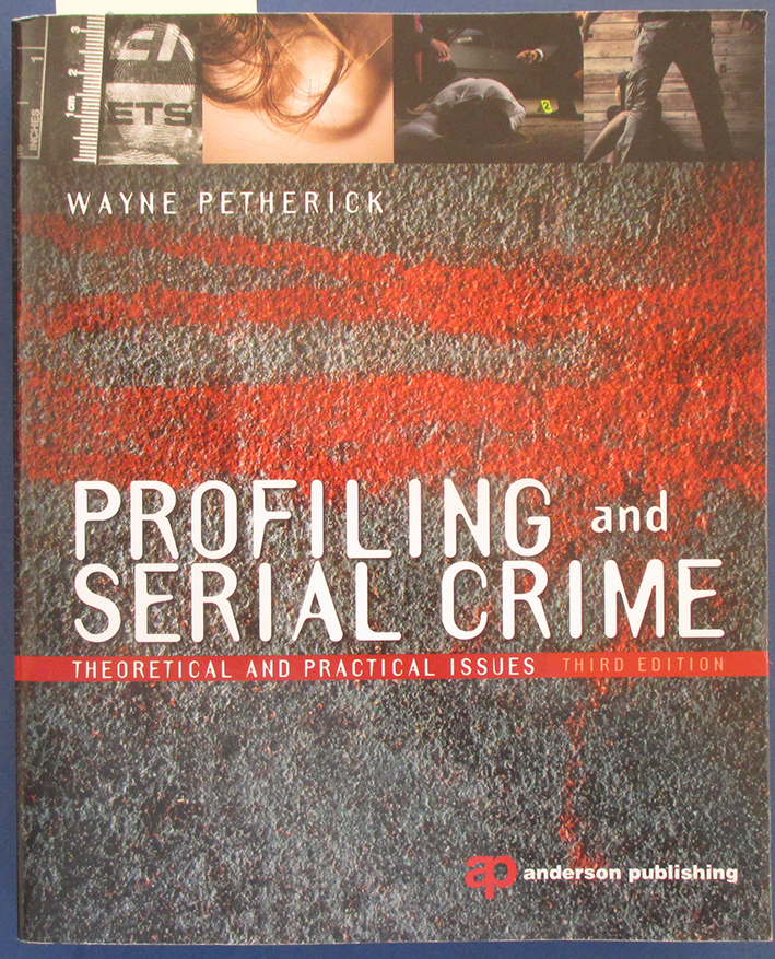 Image for Profiling and Serial Crime: Theoretical and Practical Issues