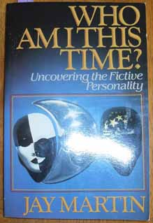 Image for Who Am I This Time?: Uncovering the Fictive Personality
