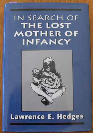Image for In Search of the Lost Mother of Infancy
