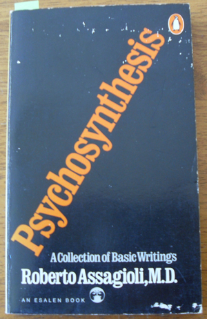 Image for Psychosynthesis: A Collection of Basic Writings