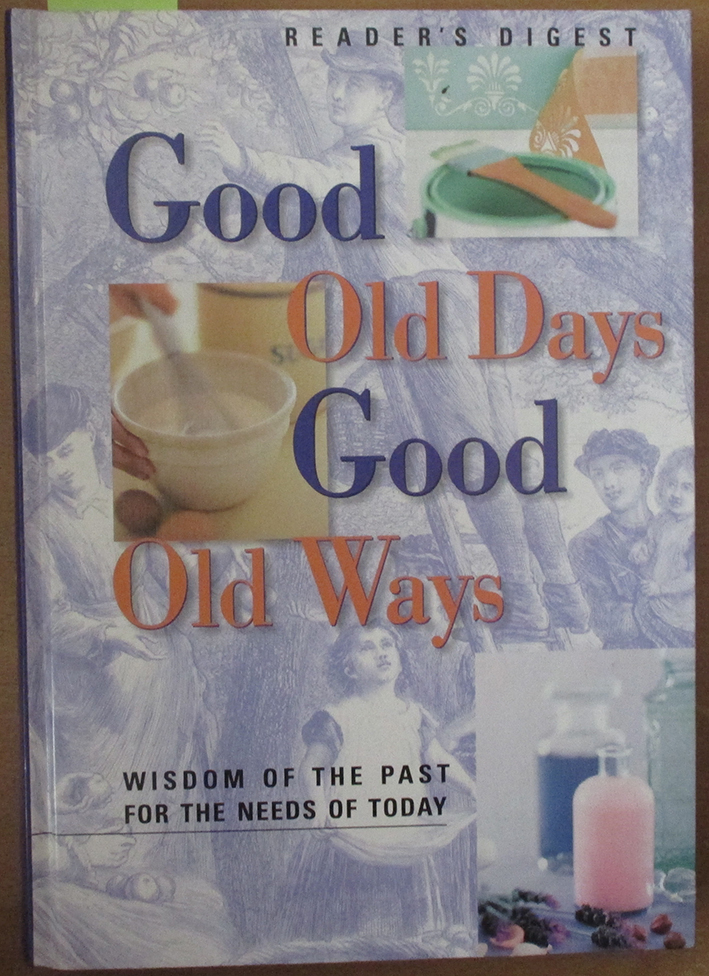 Image for Good Old Days Good Old Ways: Wisdom of the Past for the Needs of Today