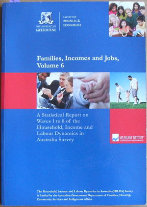 Image for Families, Incomes and Jobs, Volume 6: A Statistical Report on Waves 1 to 8 of the Household, Income and Labour Dynamics in Australia Survey