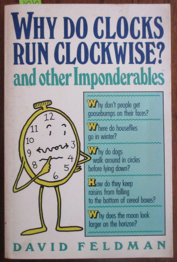 Image for Why Do Clocks Run Clockwise? And Other Imponderables: Mysteries of Everyday Life