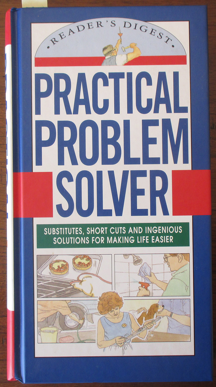 Image for Practical Problem Solver: Substitutes, Short Cuts and Ingenious Solutions for Making Life Easier