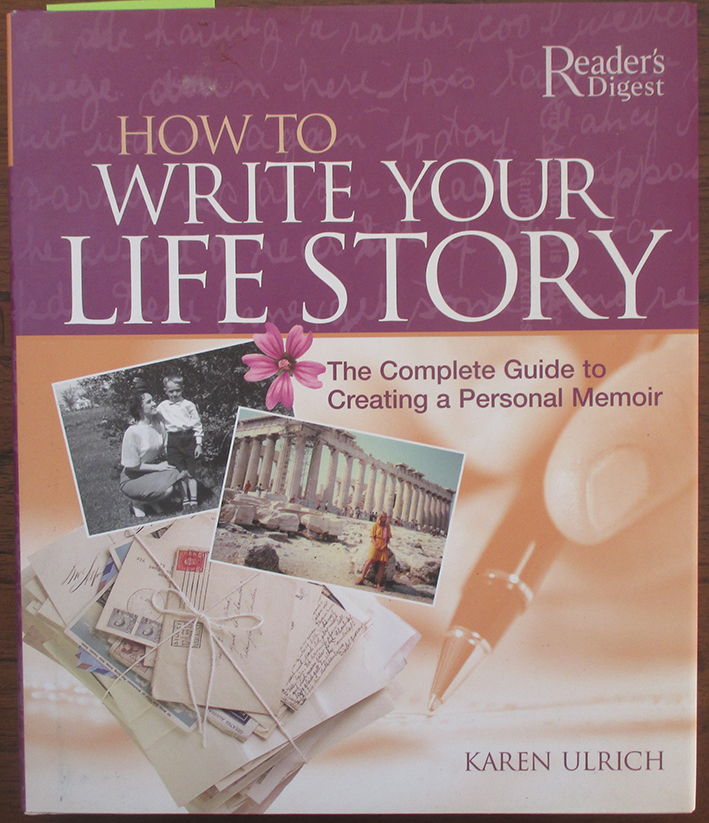 Image for How to Write Your Life Story: The Complete Guide to Creating a Personal Memoir (Reader's Digest)