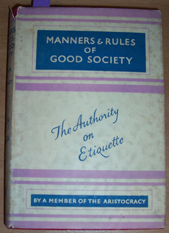Image for Manners and Rules of Good Society: The Authority of Etiquette