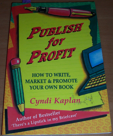 Image for Publish for Profit: How to Write, Market and Promote Your Own Book