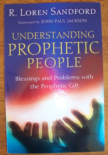 Image for Understanding Prophetic People: Blessings and Problems with the Prophetic Gift