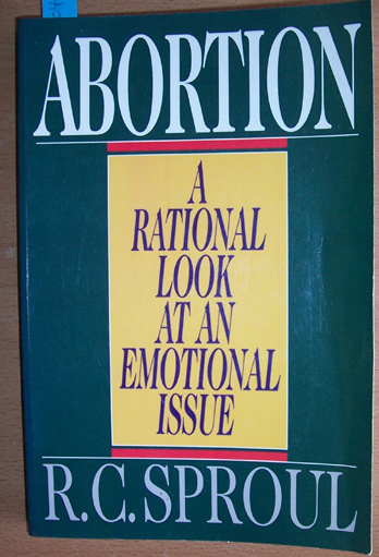 Image for Abortion: A Rational Look at An Emotional Issue