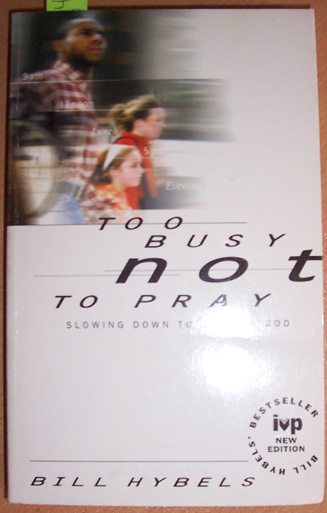 Image for Too Busy Not To Pray: Slowing Down to be with God