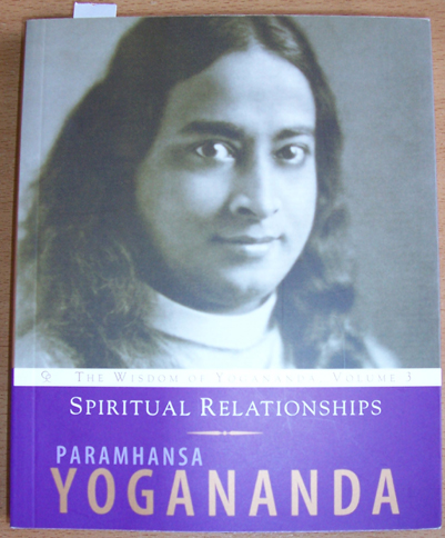 Image for Spiritual Relationships: The Wisdom of Yogananda (Volume 3)