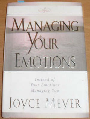 Image for Managing Your Emotions: Instead of Your Emotions Managing You