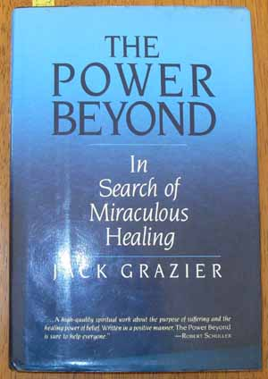 Image for Power Beyond, The: In Search of Miraculous Healing