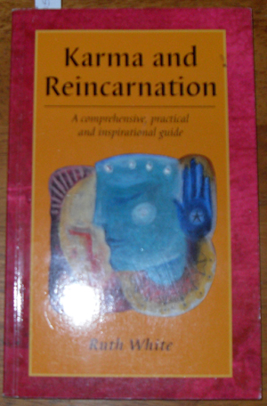Image for Karma and Reincarnation: A Comprehensive, Practical and Inspirational Guide
