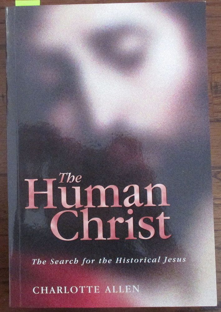 Image for Human Christ, The: The Search For the Historical Jesus